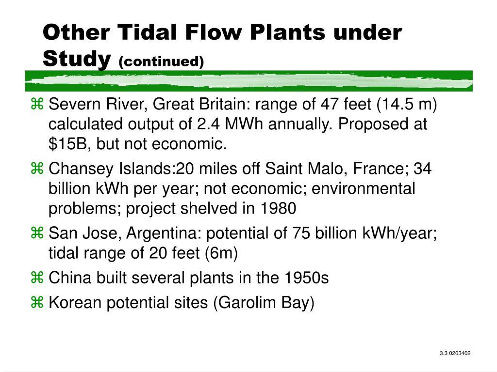 Other Tidal Flow Plants under Study