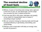 the eventual decline of fossil fuels