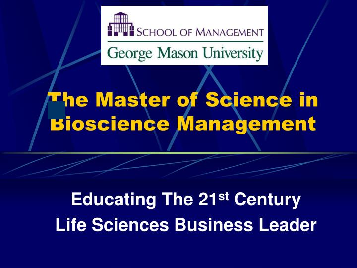 The master of science in bioscience management