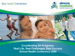 coordinating sh programs real life real challenges real success school health conference 2008