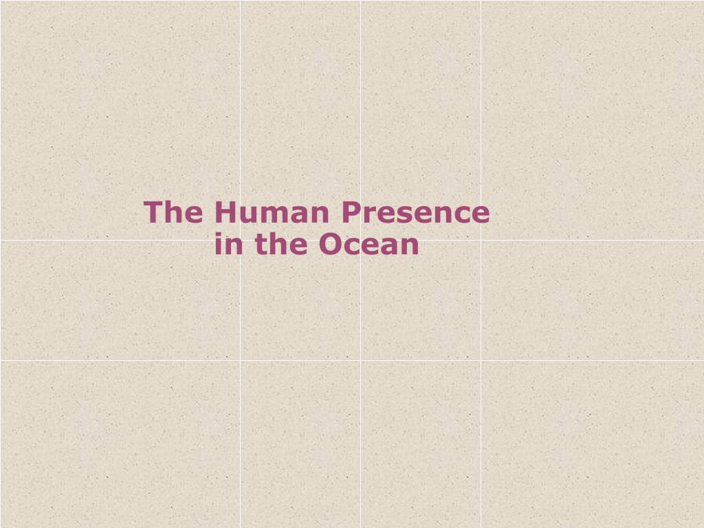 the human presence in the ocean l.
