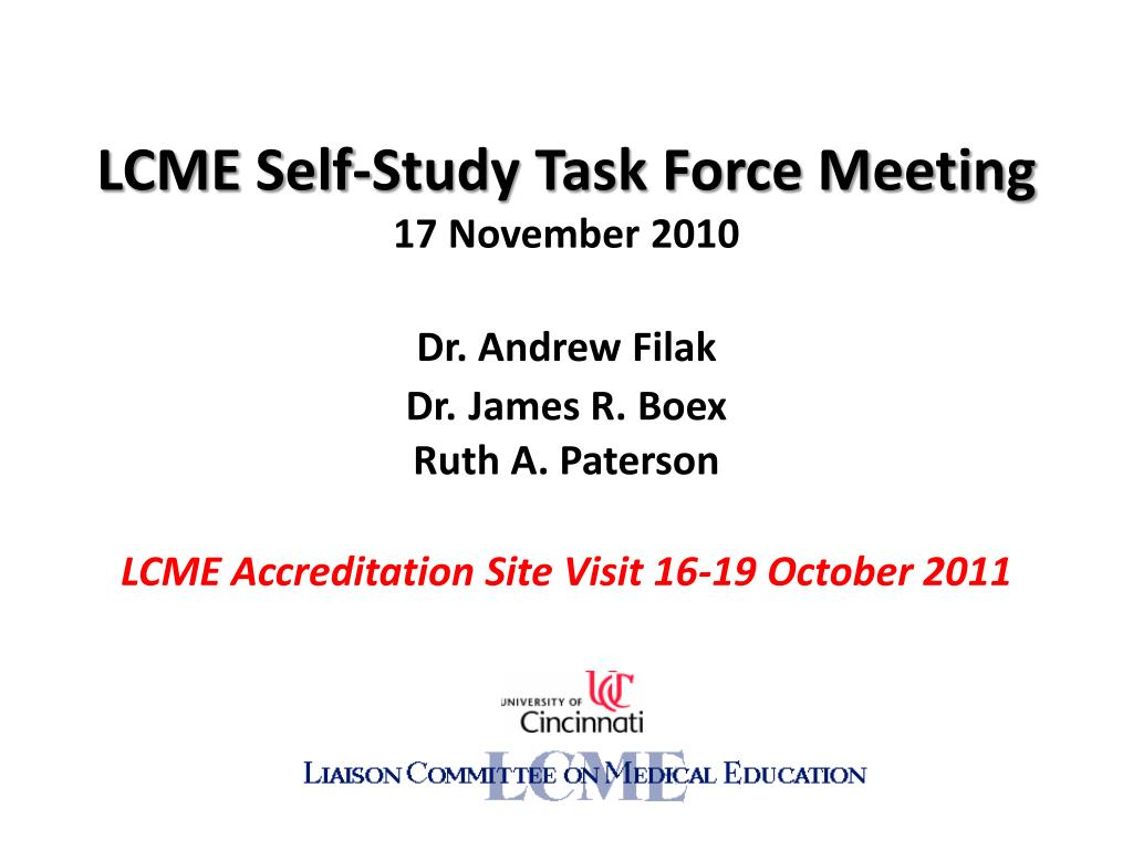 lcme self study task force meeting 17 november 2010 dr andrew filak dr james r boex ruth a paterson l.
