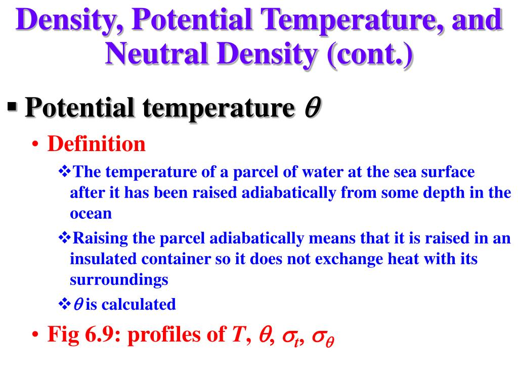Density, Potential Temperature, and Neutral Density (cont.)