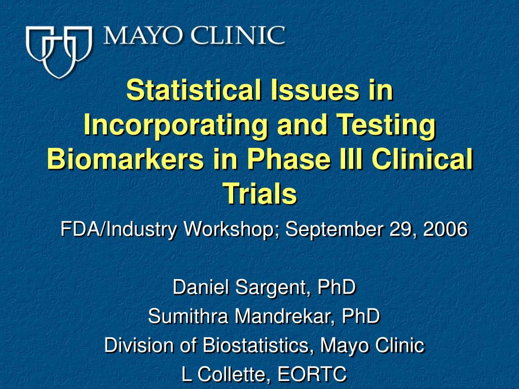 statistical issues in incorporating and testing biomarkers in phase iii clinical trials l.