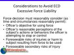 considerations to avoid ecd excessive force liability