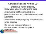 considerations to avoid ecd excessive force liability68
