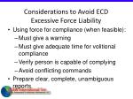 considerations to avoid ecd excessive force liability69