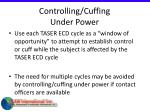 controlling cuffing under power77