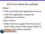 ecd force must be justified