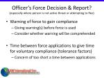 officer s force decision report especially where person is not active threat or attempting to flee61