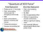 quantum of ecd force