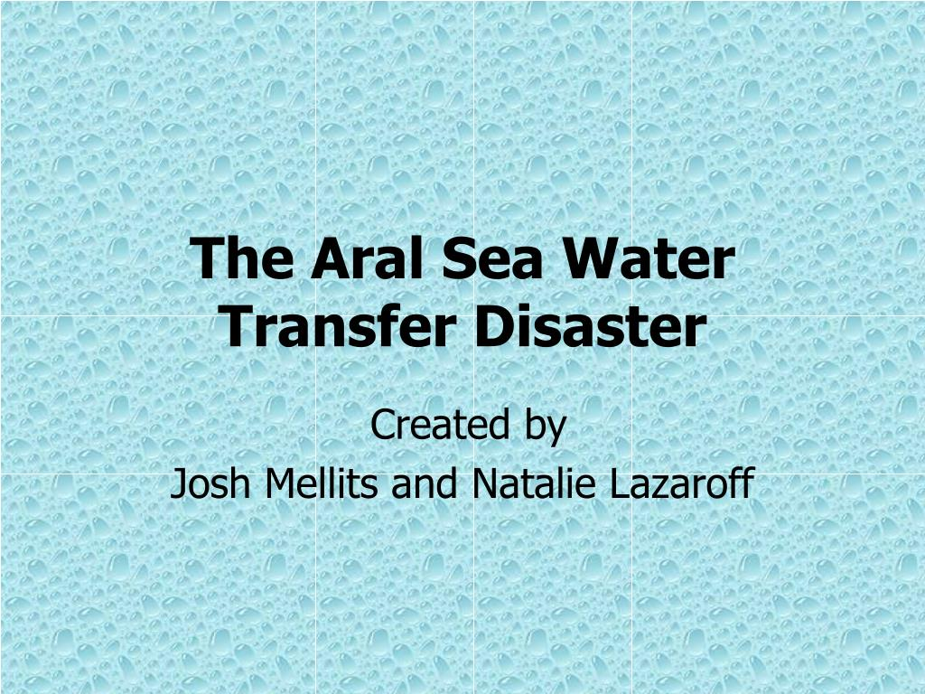 the aral sea water transfer disaster l.