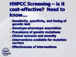 hnpcc screening is it cost effective need to know