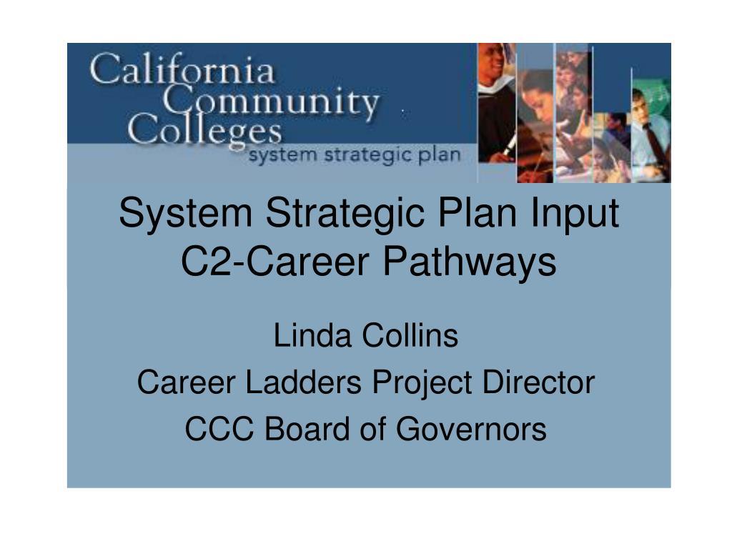 system strategic plan input c2 career pathways l.