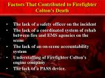factors that contributed to firefighter colton s death