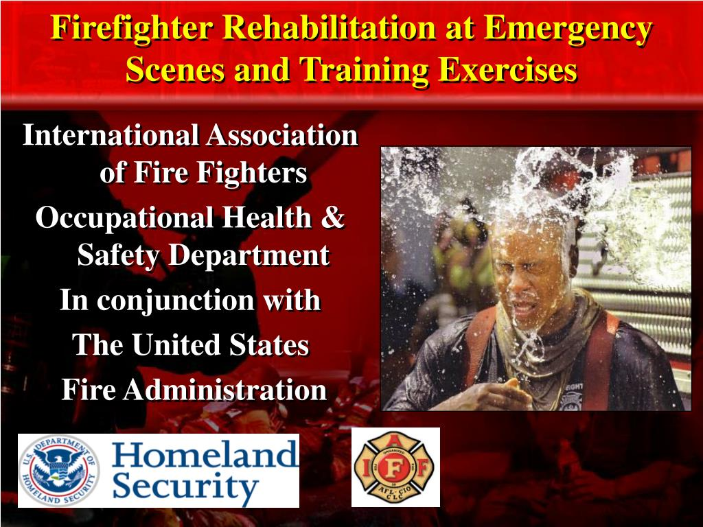 firefighter rehabilitation at emergency scenes and training exercises l.