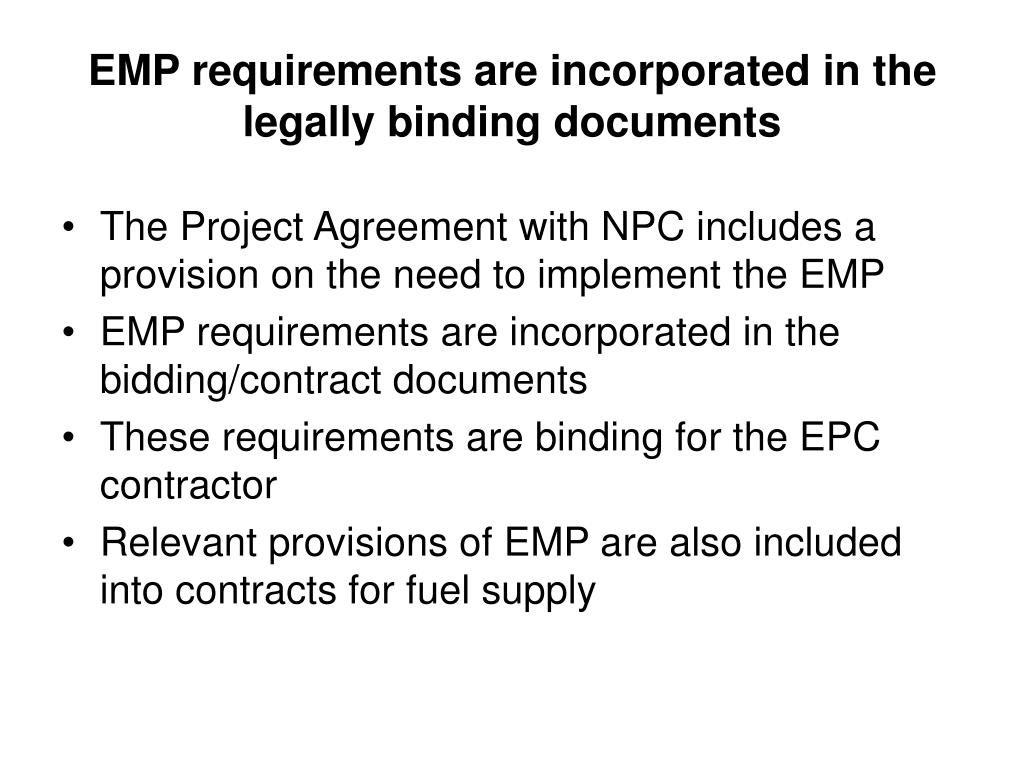 EMP requirements are incorporated in the legally binding documents