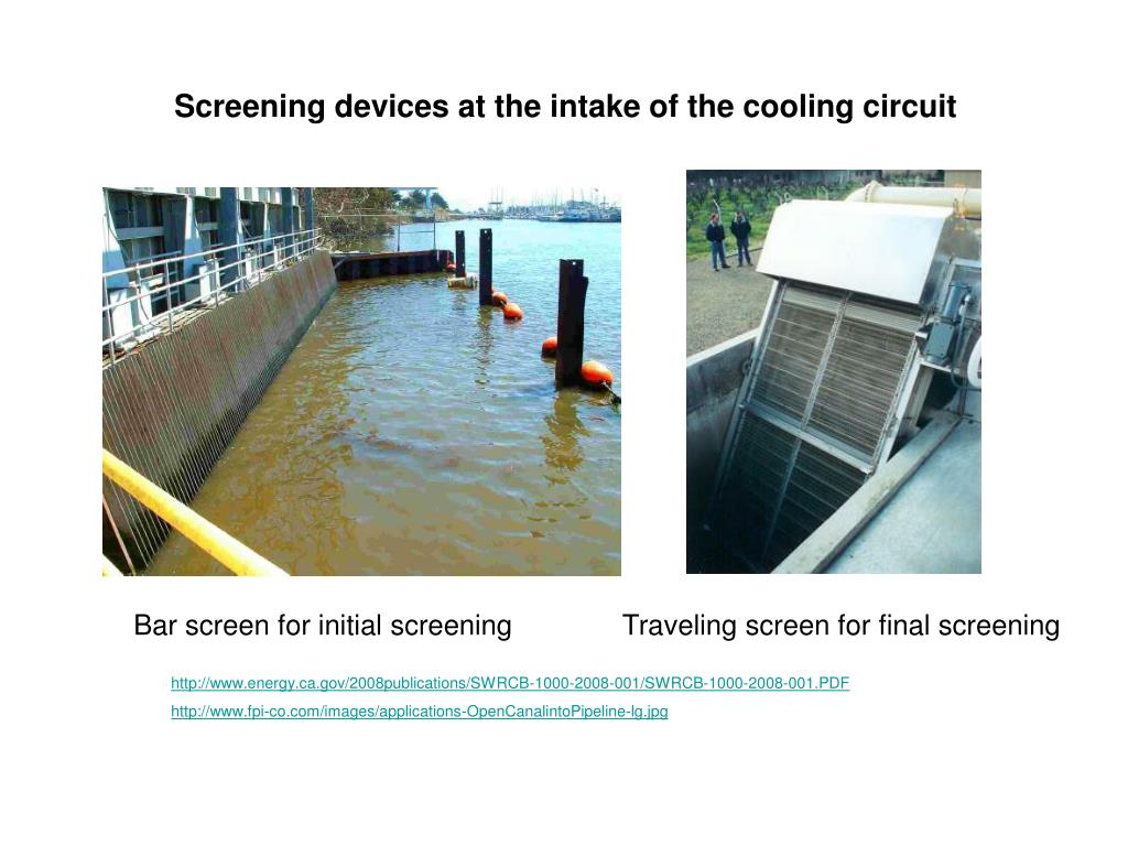 Screening devices at the intake of the cooling circuit