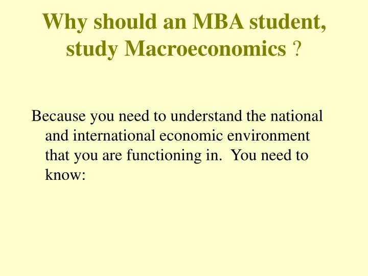 Why should an mba student study macroeconomics