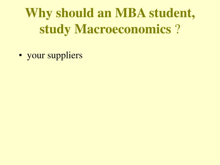 Why should an mba student study macroeconomics1