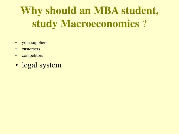 Why should an MBA student, study Macroeconomics