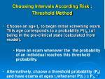 choosing intervals according risk threshold method