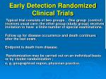 early detection randomized clinical trials