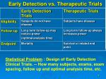 early detection vs therapeutic trials