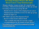 screening younger women 40 49 for breast cancer using mammography