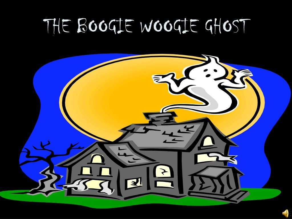 the boogie woogie ghost l.