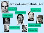 convicted january march 1973