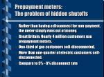prepayment meters the problem of hidden shutoffs