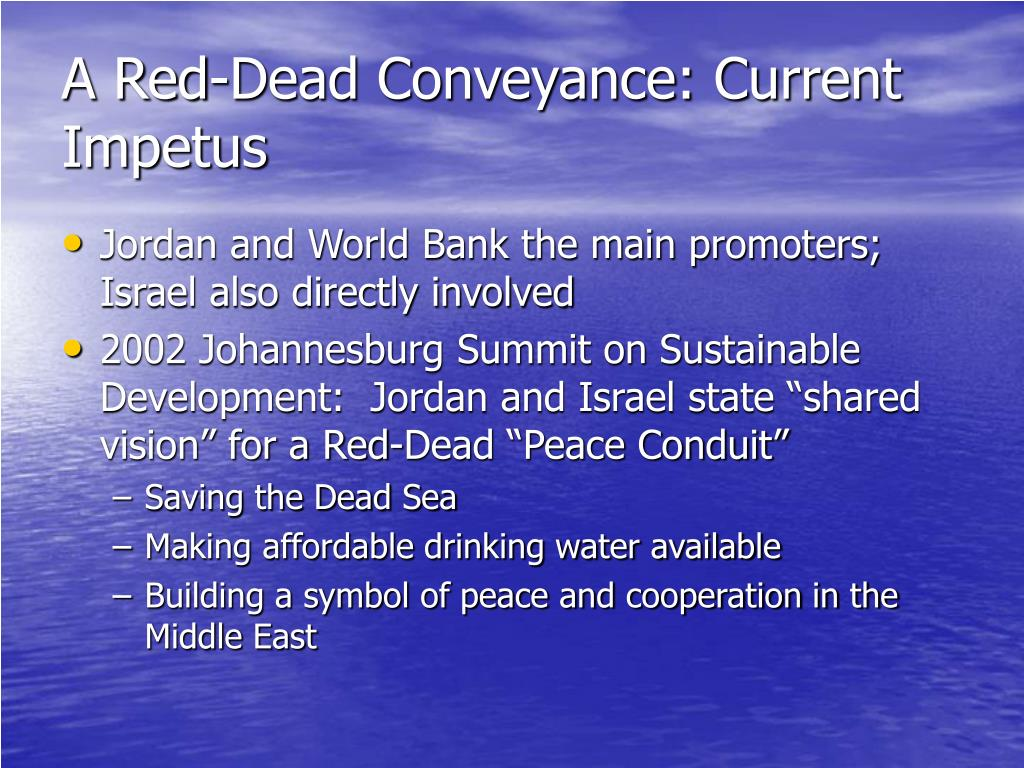 A Red-Dead Conveyance: Current Impetus
