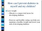 how can i prevent diabetes in myself and my children25