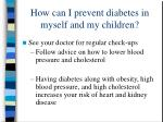 how can i prevent diabetes in myself and my children27
