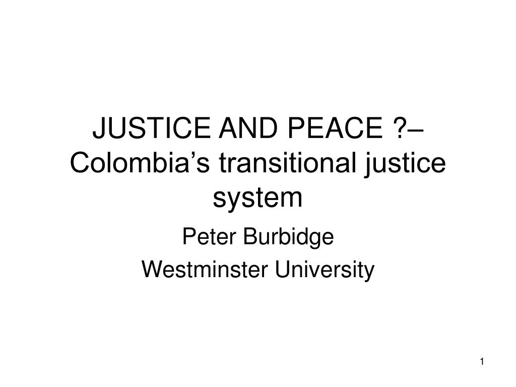 justice and peace colombia s transitional justice system l.