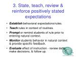 3 state teach review reinforce positively stated expectations