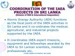coordination of the iaea projects in sri lanka division of hrd international cooperation