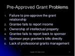 pre approved grant problems