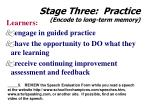 stage three practice encode to long term memory