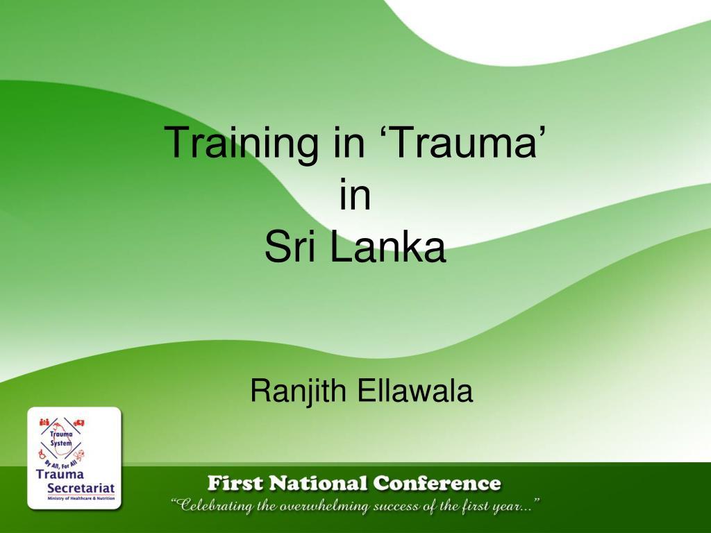 training in trauma in sri lanka l.