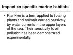 impact on specific marine habitats17