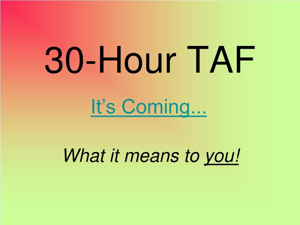 30 hour taf l.