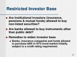restricted investor base