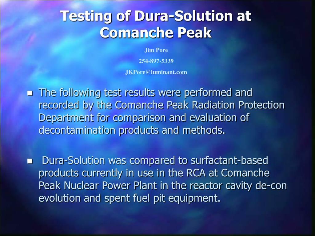 testing of dura solution at comanche peak l.