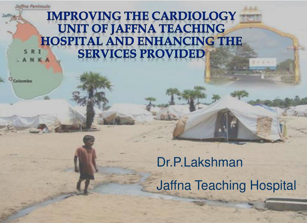improving the cardiology unit of jaffna teaching hospital and enhancing the services provided l.