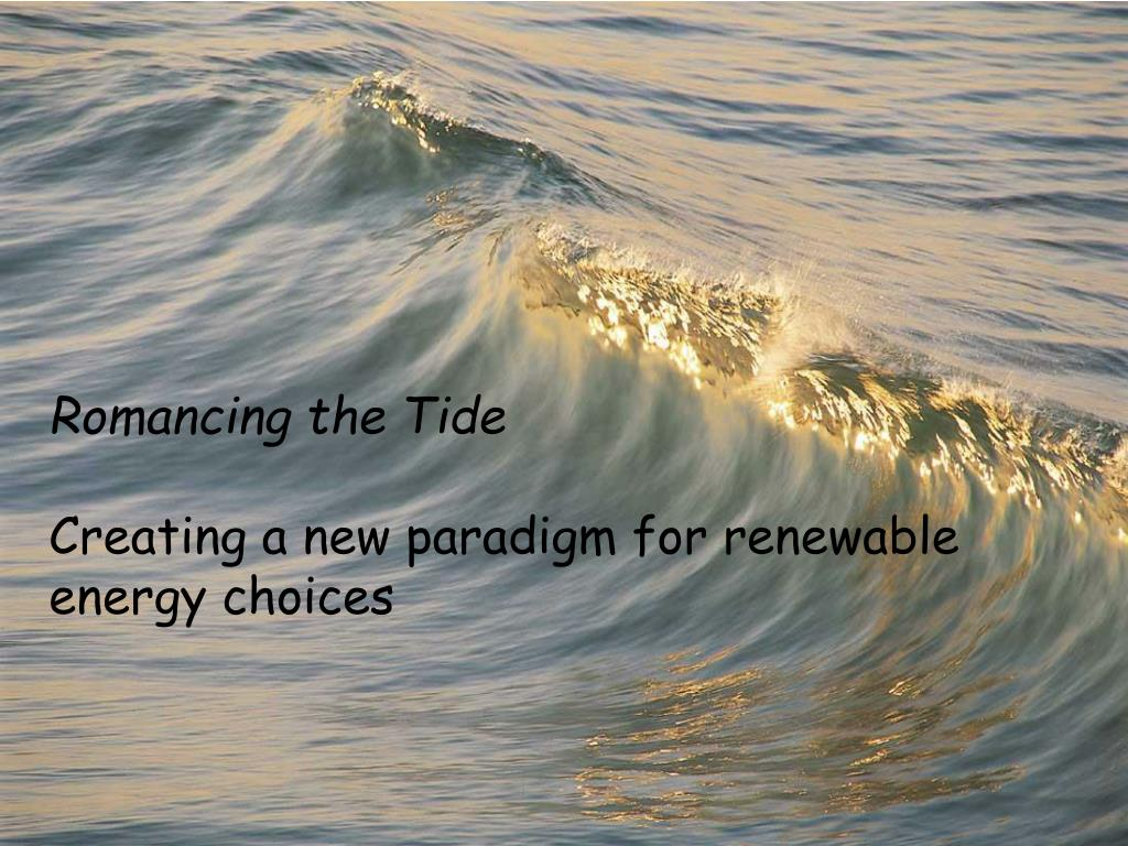 Romancing the Tide