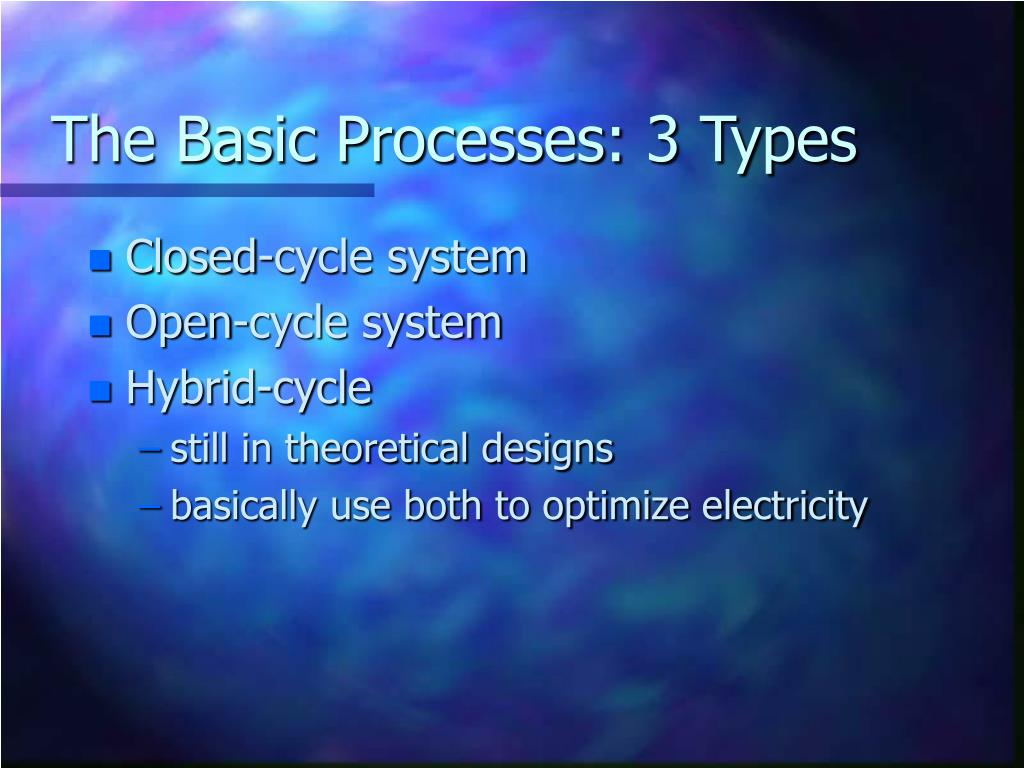 The Basic Processes: 3 Types