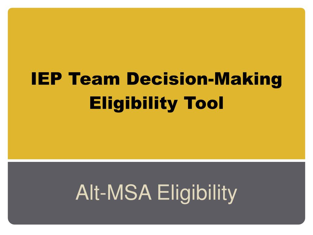 iep team decision making eligibility tool l.