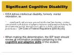 significant cognitive disability11